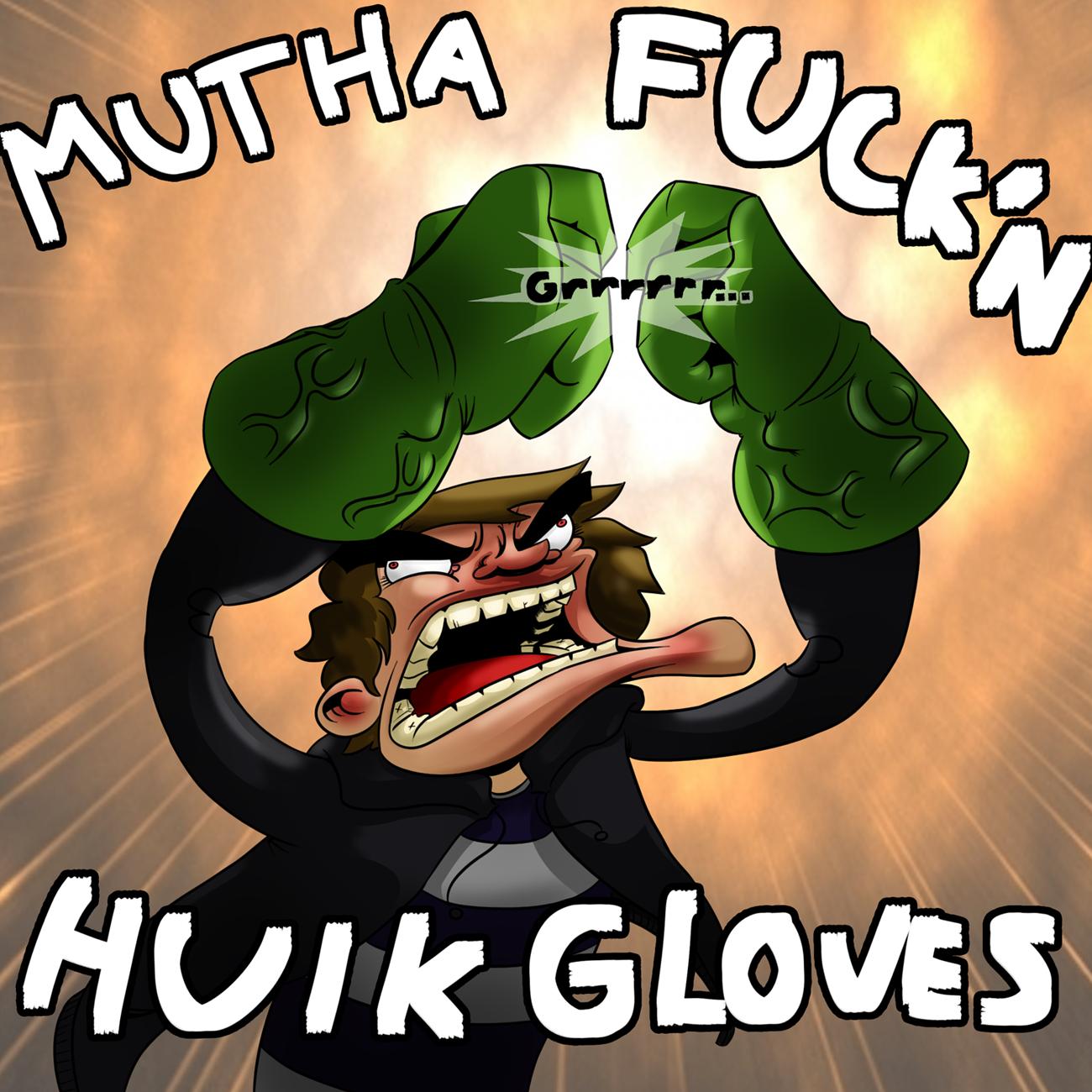 MUTHAFUCKIN'HULKGLOVES