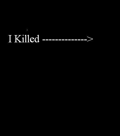 I killed