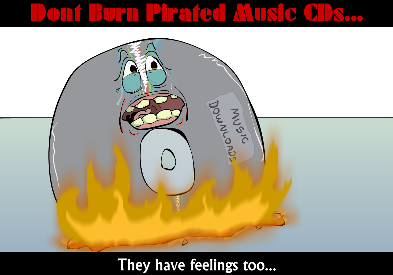 Don't Burn Pirated Music CDs