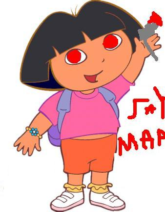 Dora is CRAZY
