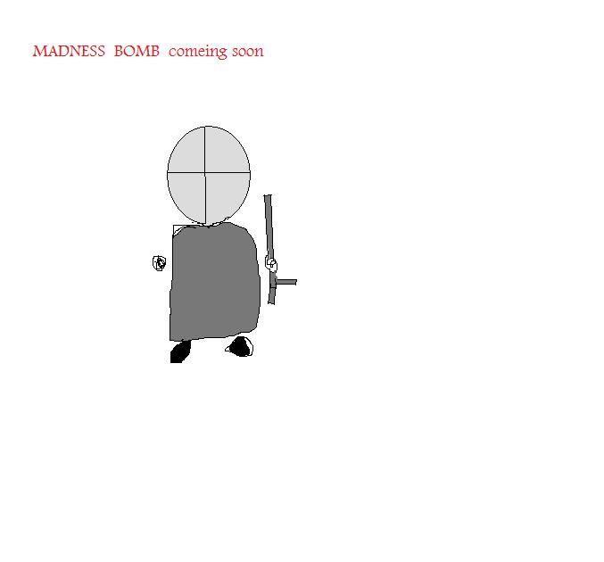 MADNESS BOMB