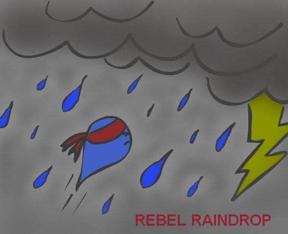 Rebel Raindrop