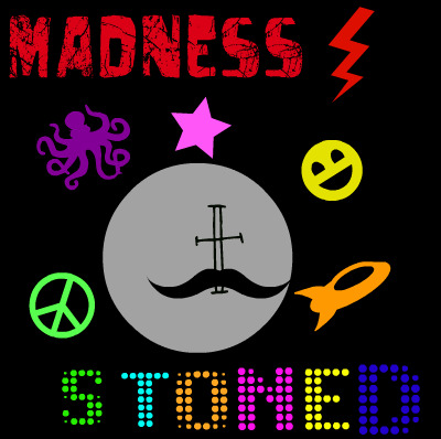 Madness Stoned