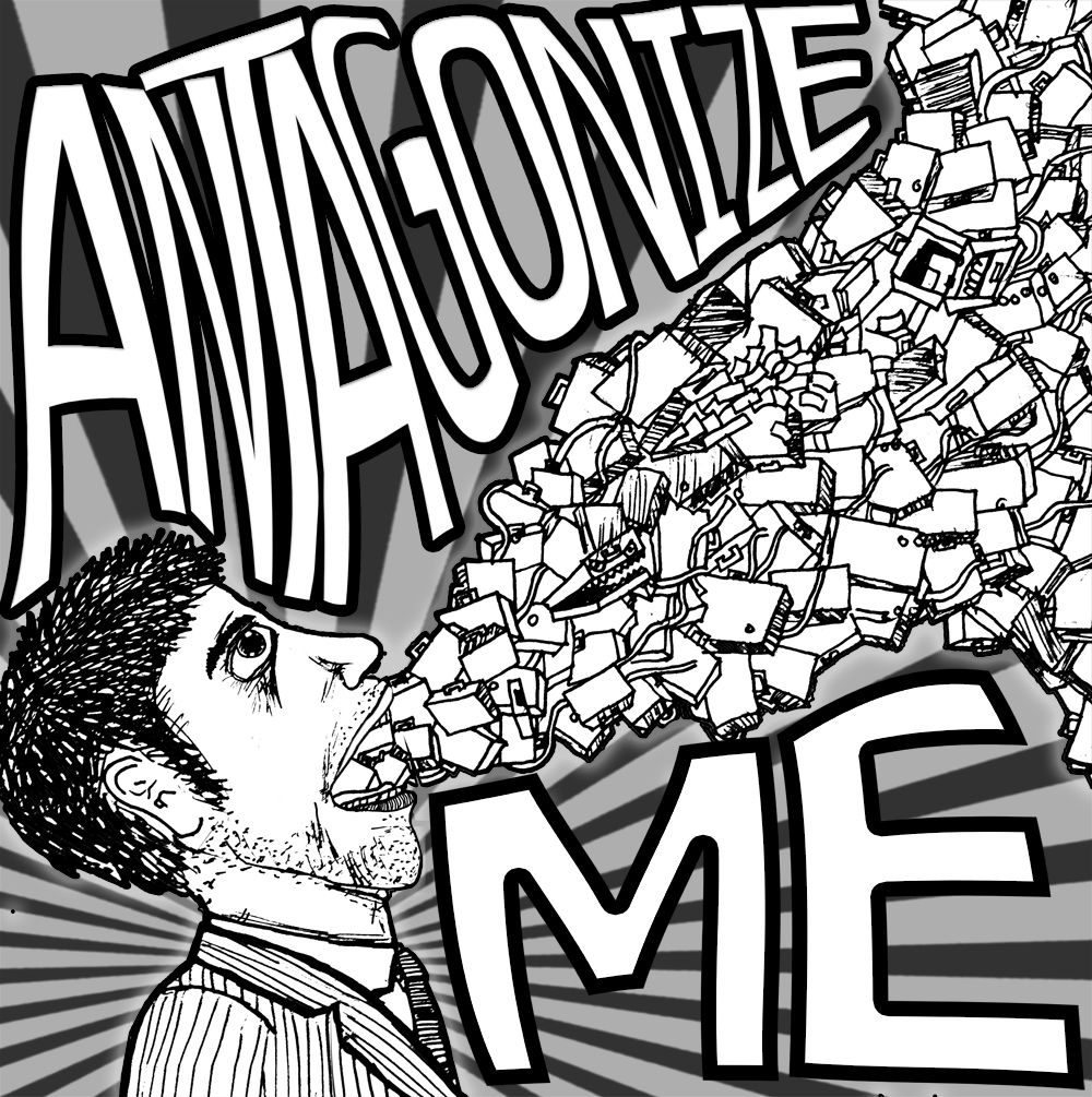Antagonize Me.