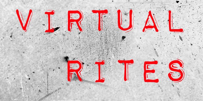 Virtual Rites