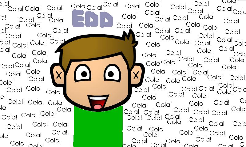 Edd and Cola!