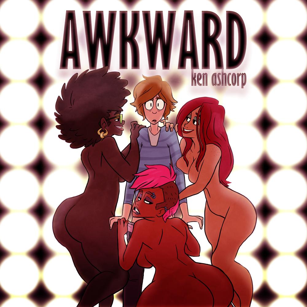 """""""Awkward"""""""