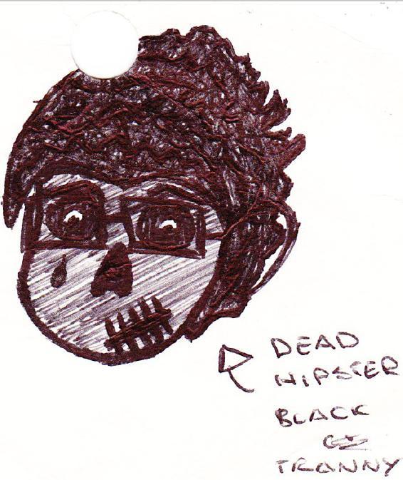 DeadHipsterBlackTranny(colour)