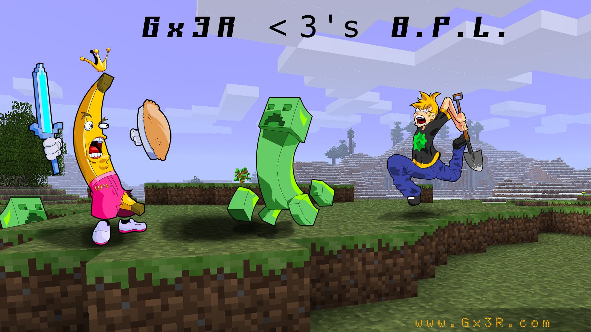 Minecraft B.P.L. & Gx3R