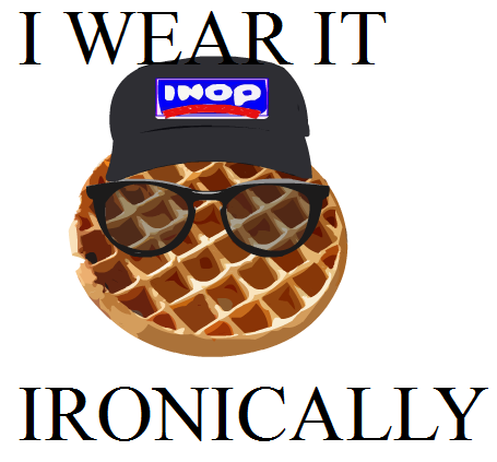 I wear it ironically.