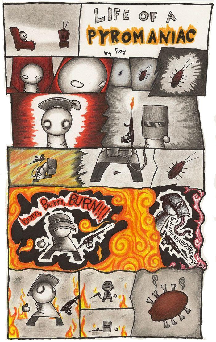 Life of a Pyromaniac