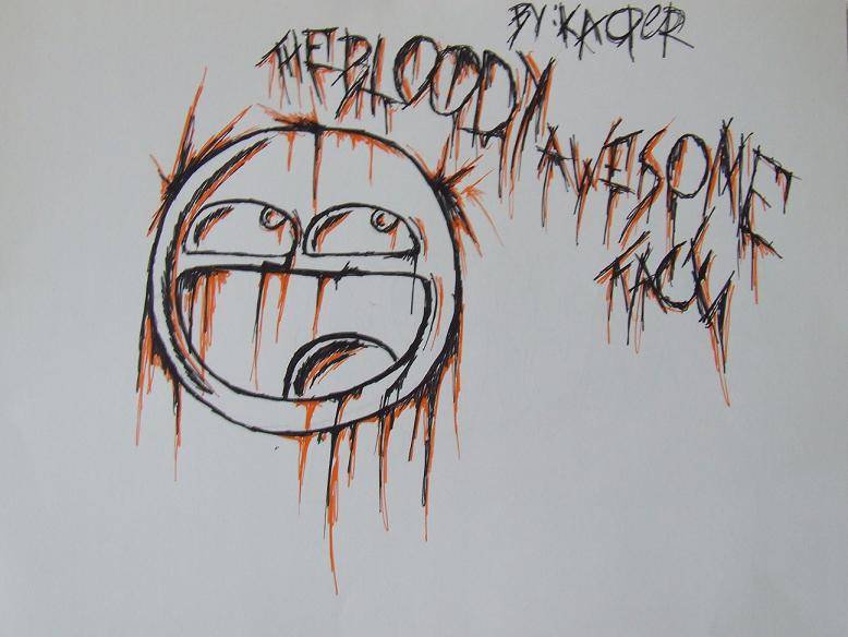 The Bloody Awesome Face