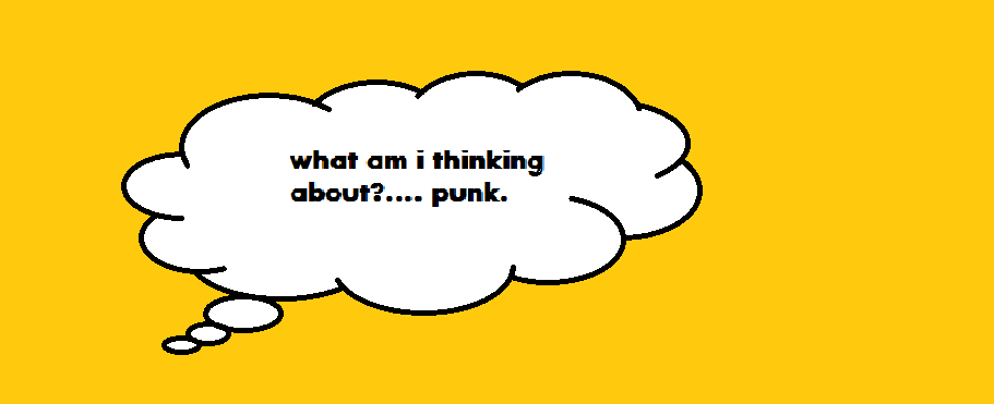 think.....punk