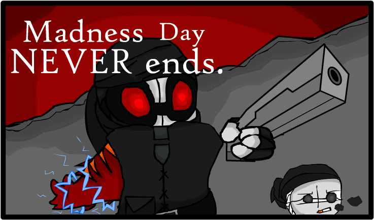 Madness day never ends.