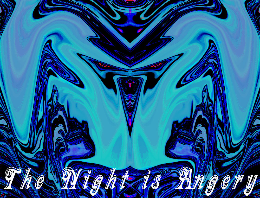 The Night is Angry
