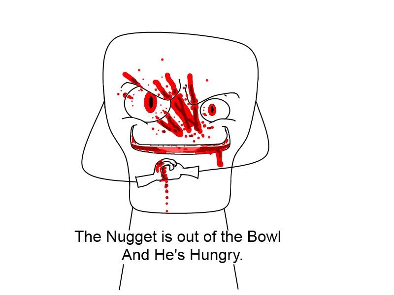 Psycho nugget...