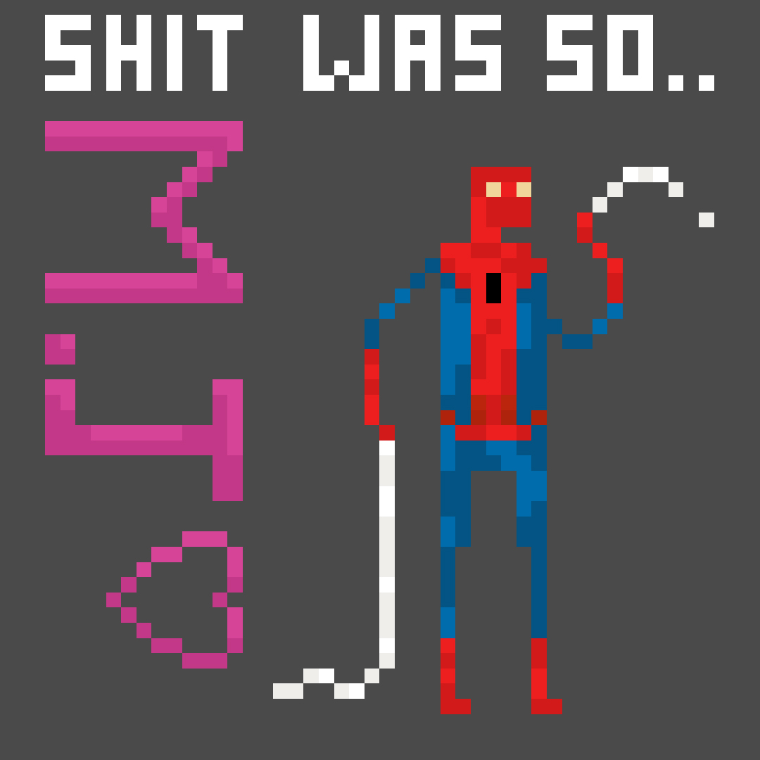 Shit was so Spiderman