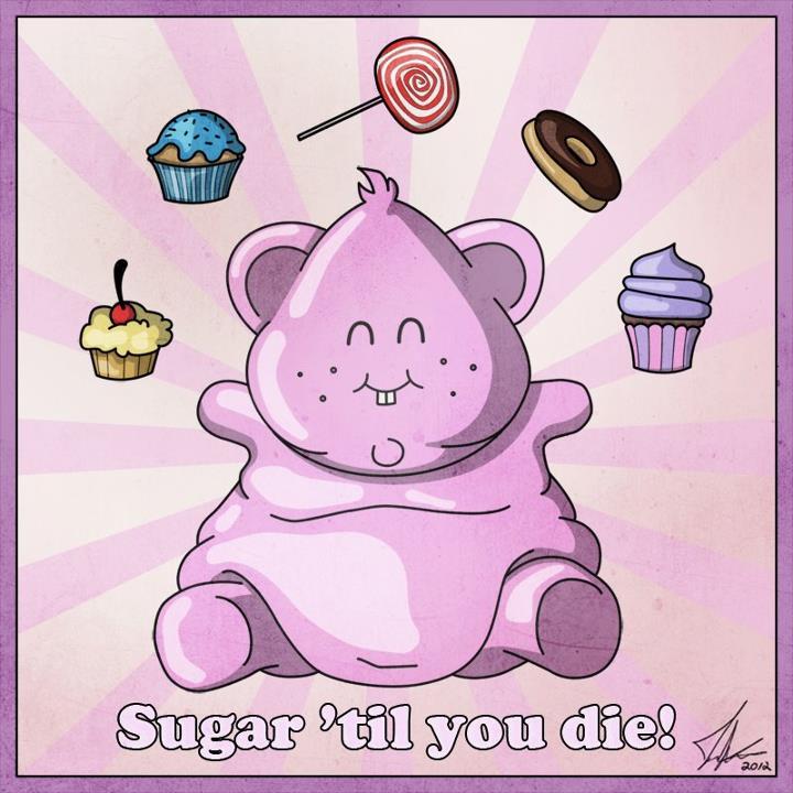 Sugar t'il you die!
