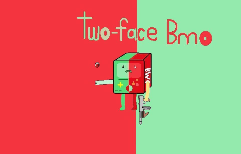 Bmo two-face