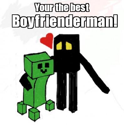 Best boyfrienderman