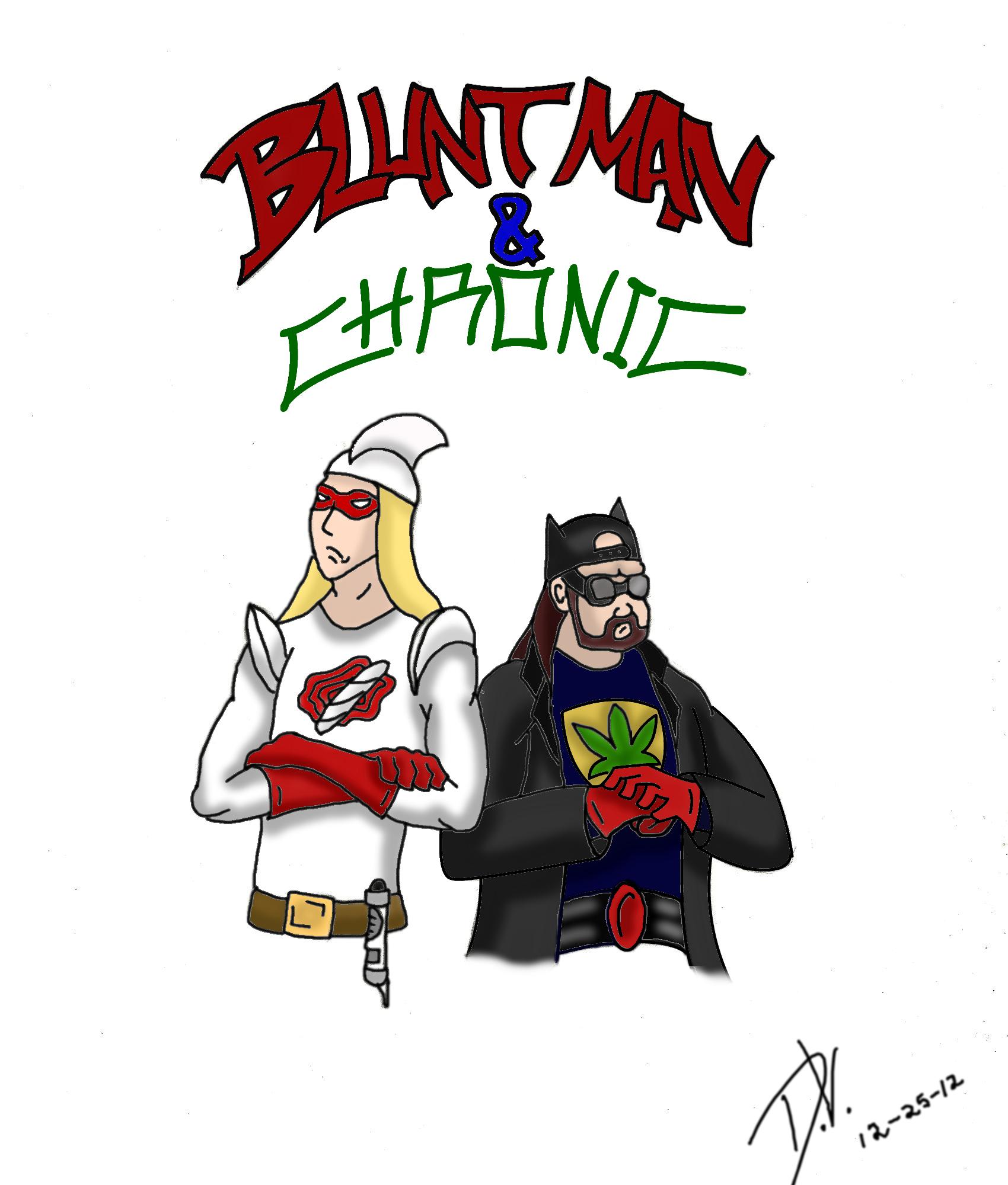 Blunt Man & Chronic