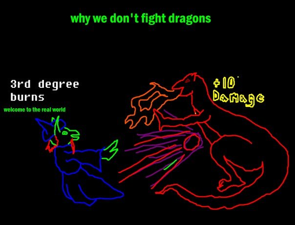 Why we don't fight dragons