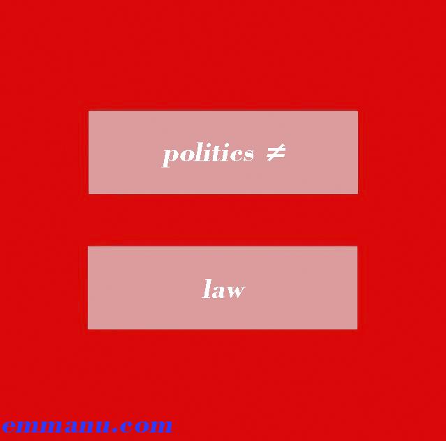 Politics =/= Law