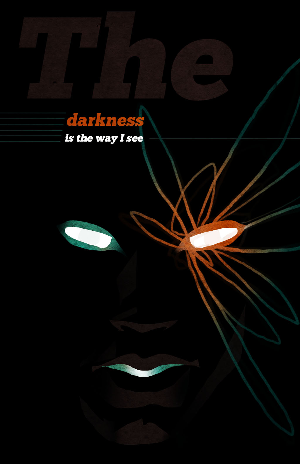 The darkness is the way I see