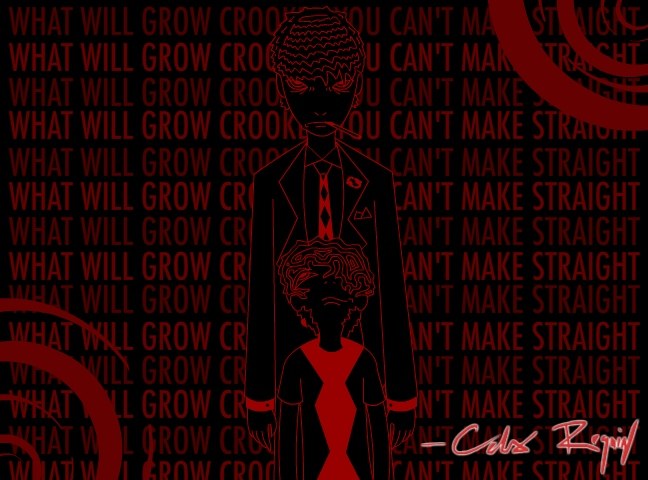 What will grow crooked...