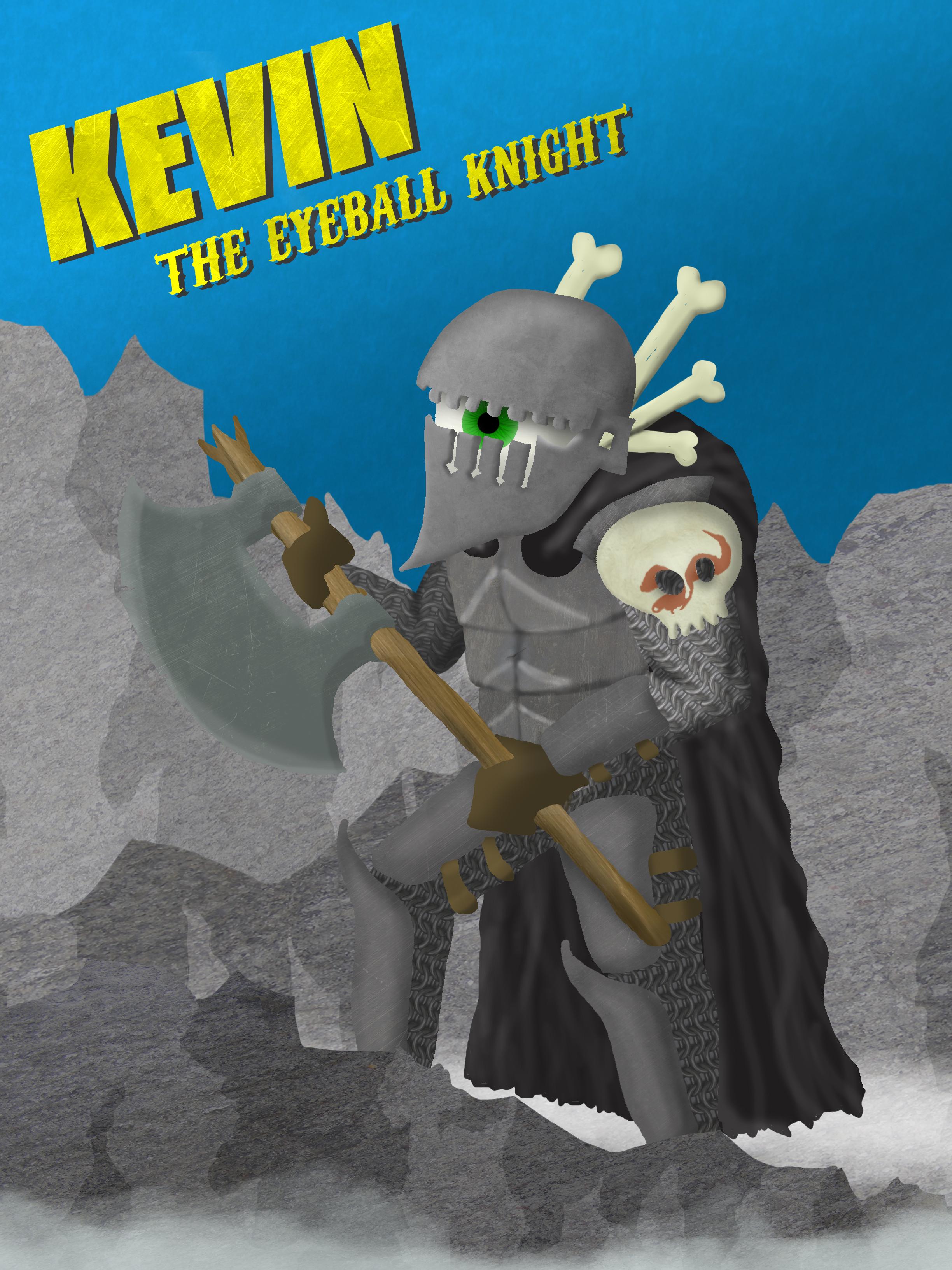 Kevin the eyeball Knight