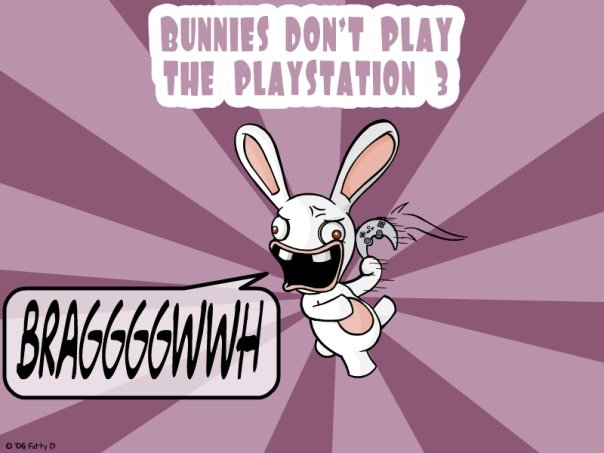 Bunnies don't play PS3