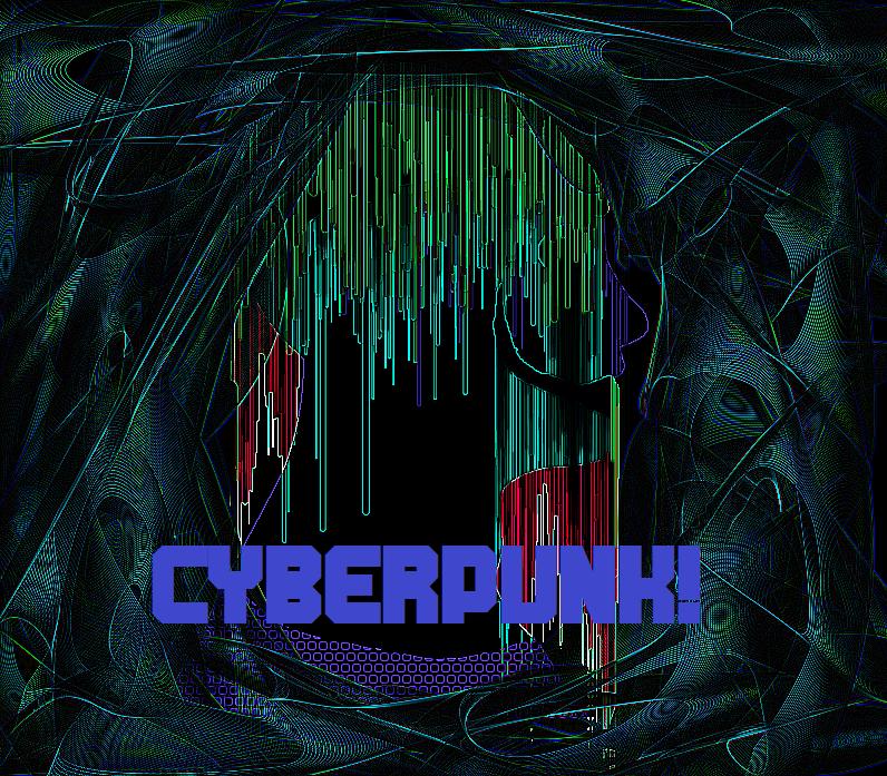 CYBERPUNK!