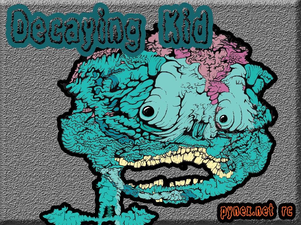 decaying kid