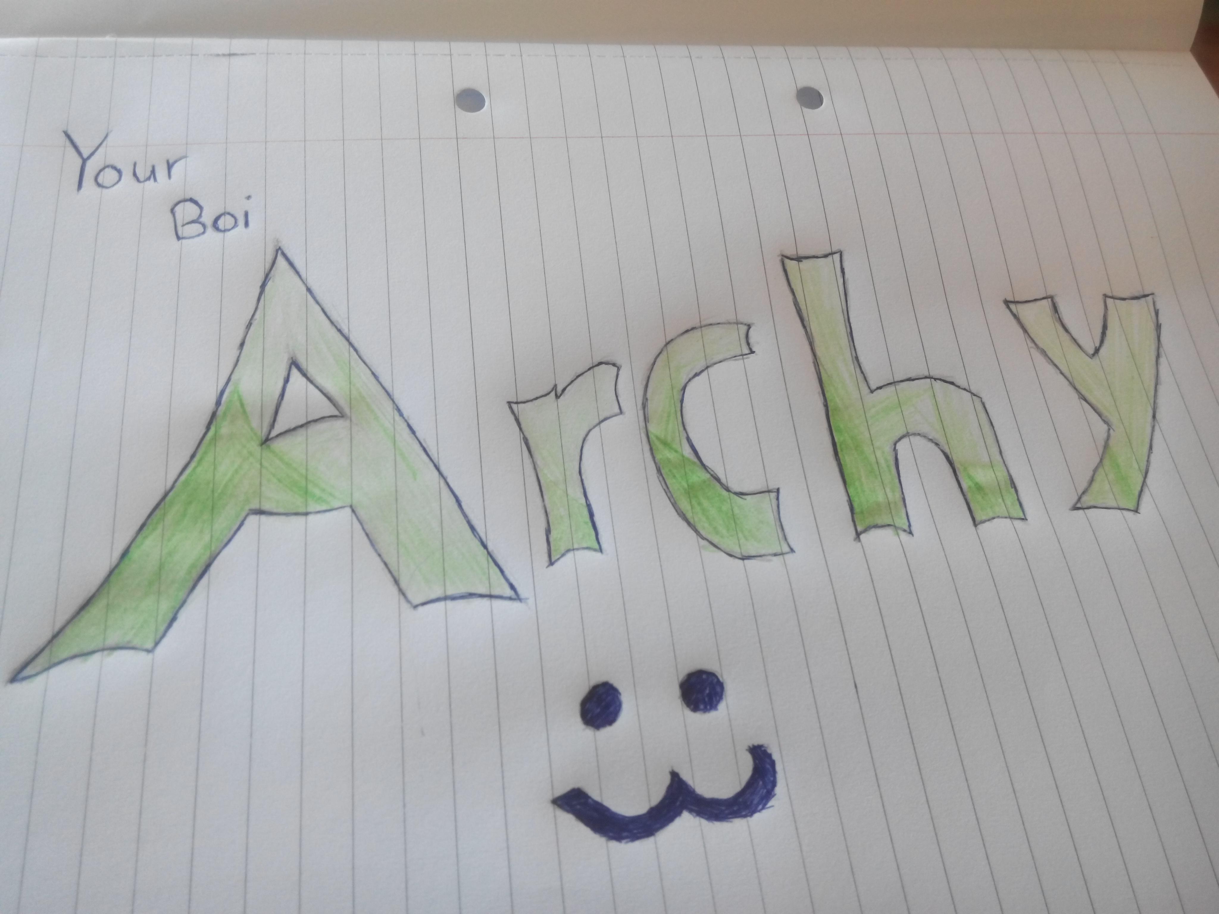 Your Boi Archy :3