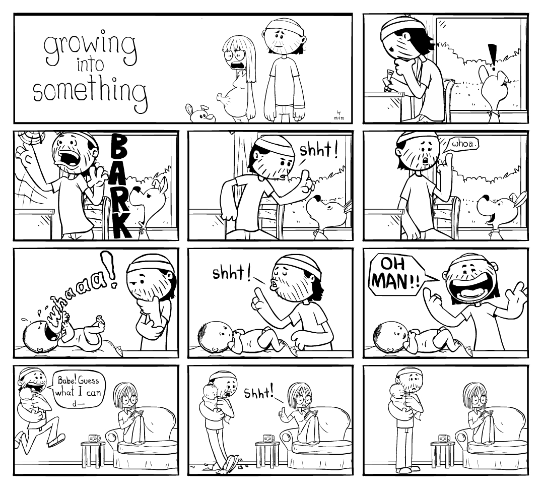 """Growing into Sonething, """"Shht"""""""