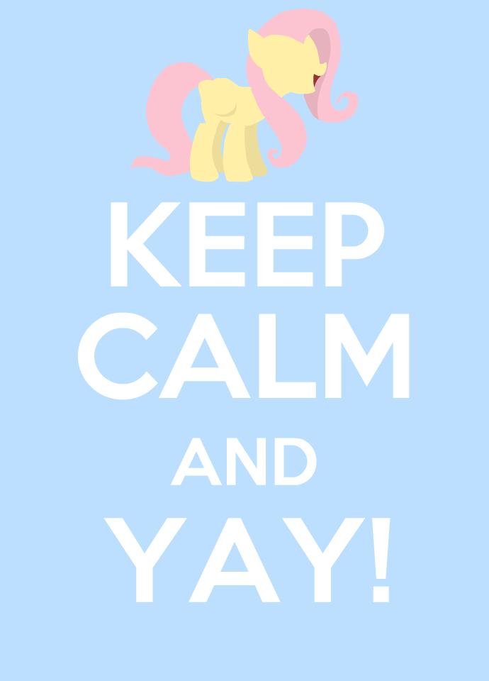 KEEP CALM AND YAY!