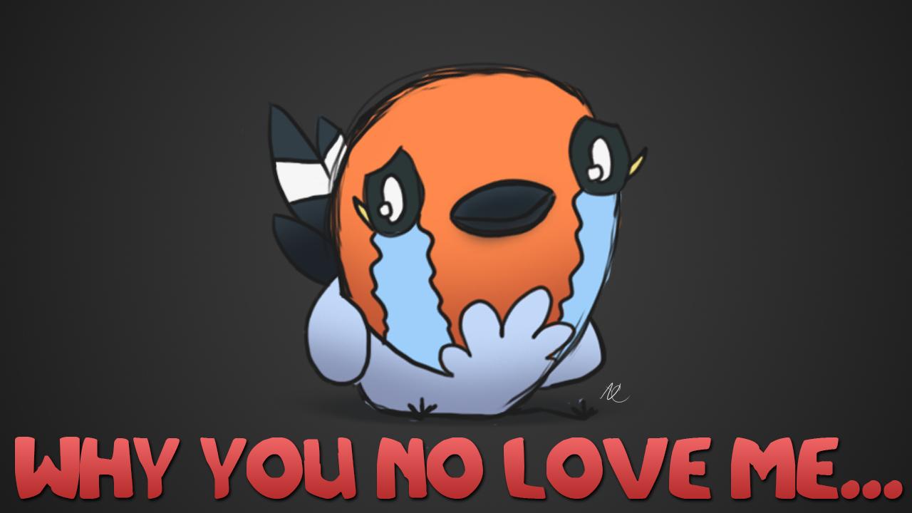 NO LOVE FOR FLETCHLING
