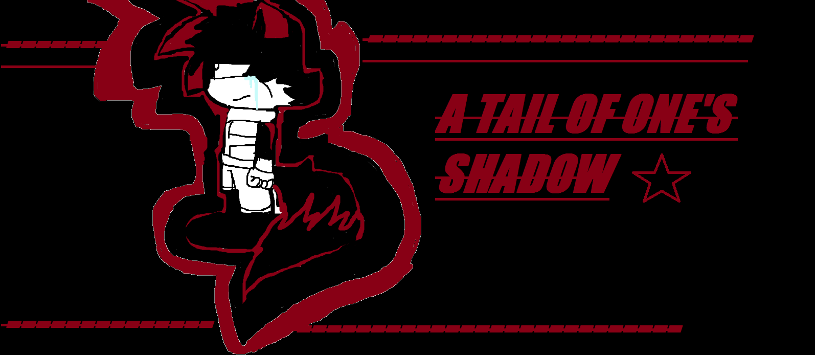 A TAIL OF ONE'S SHADOW