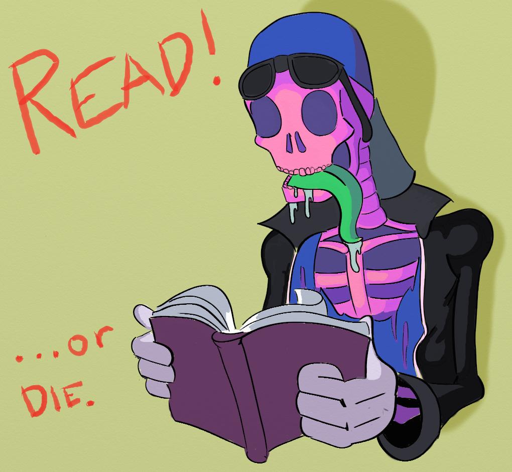 Read! ...or die.