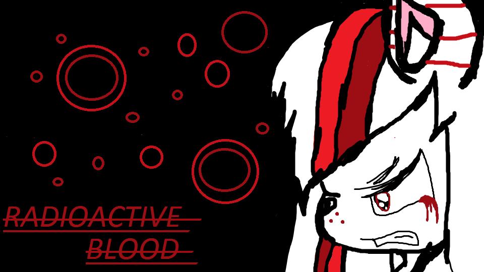 RADIOACTIVE BLOOD