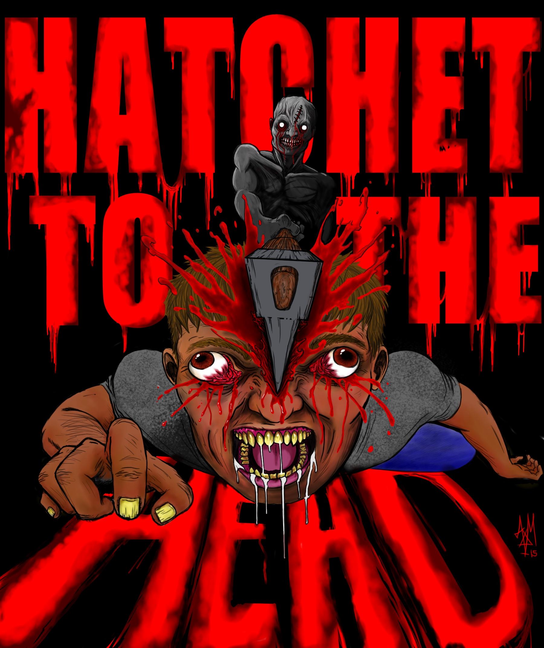 HATCHET TO THE HEAD