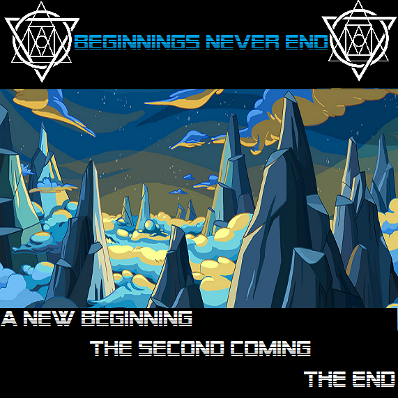 Beginnings Never End
