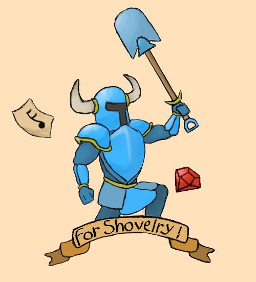 For Shovelry!