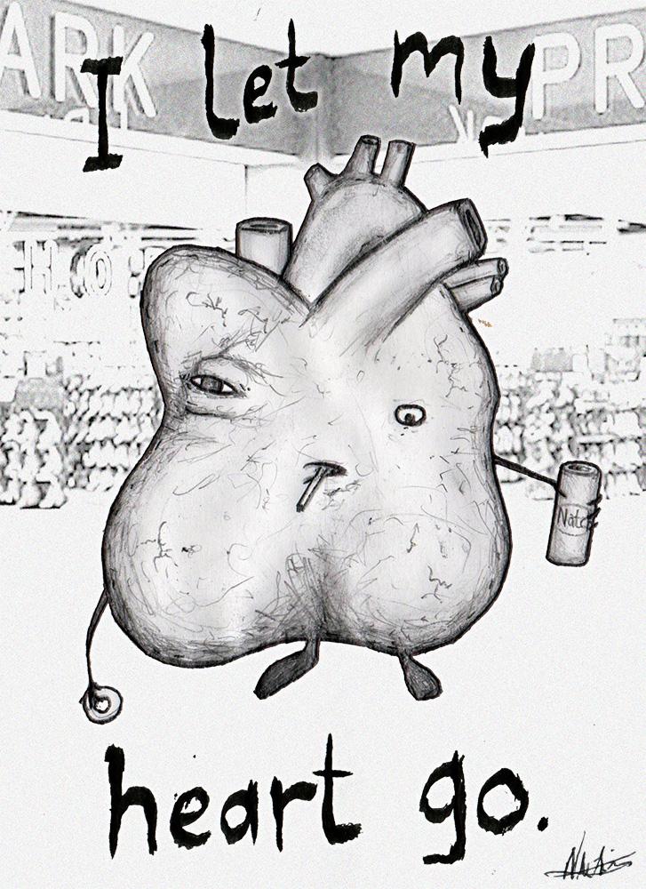I let my heart go.