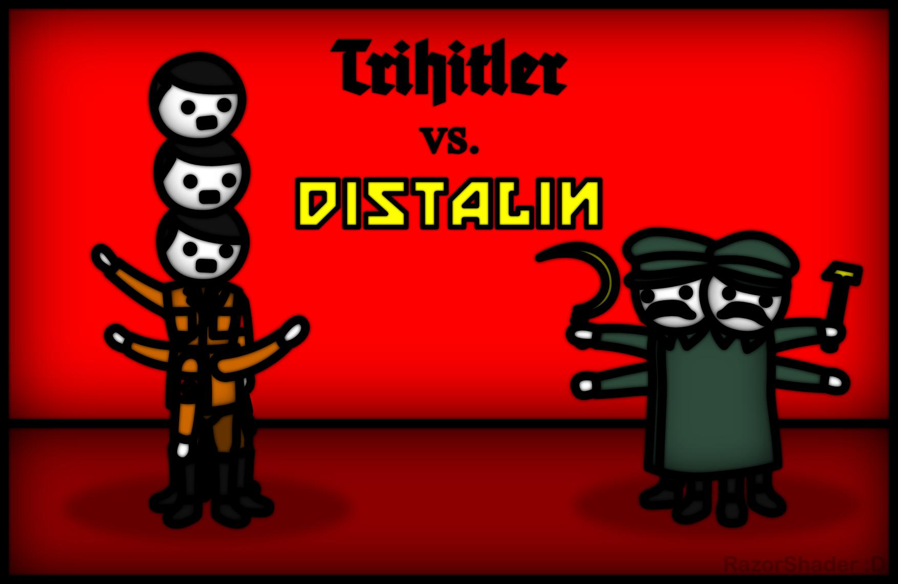 Trihitler vs Distalin