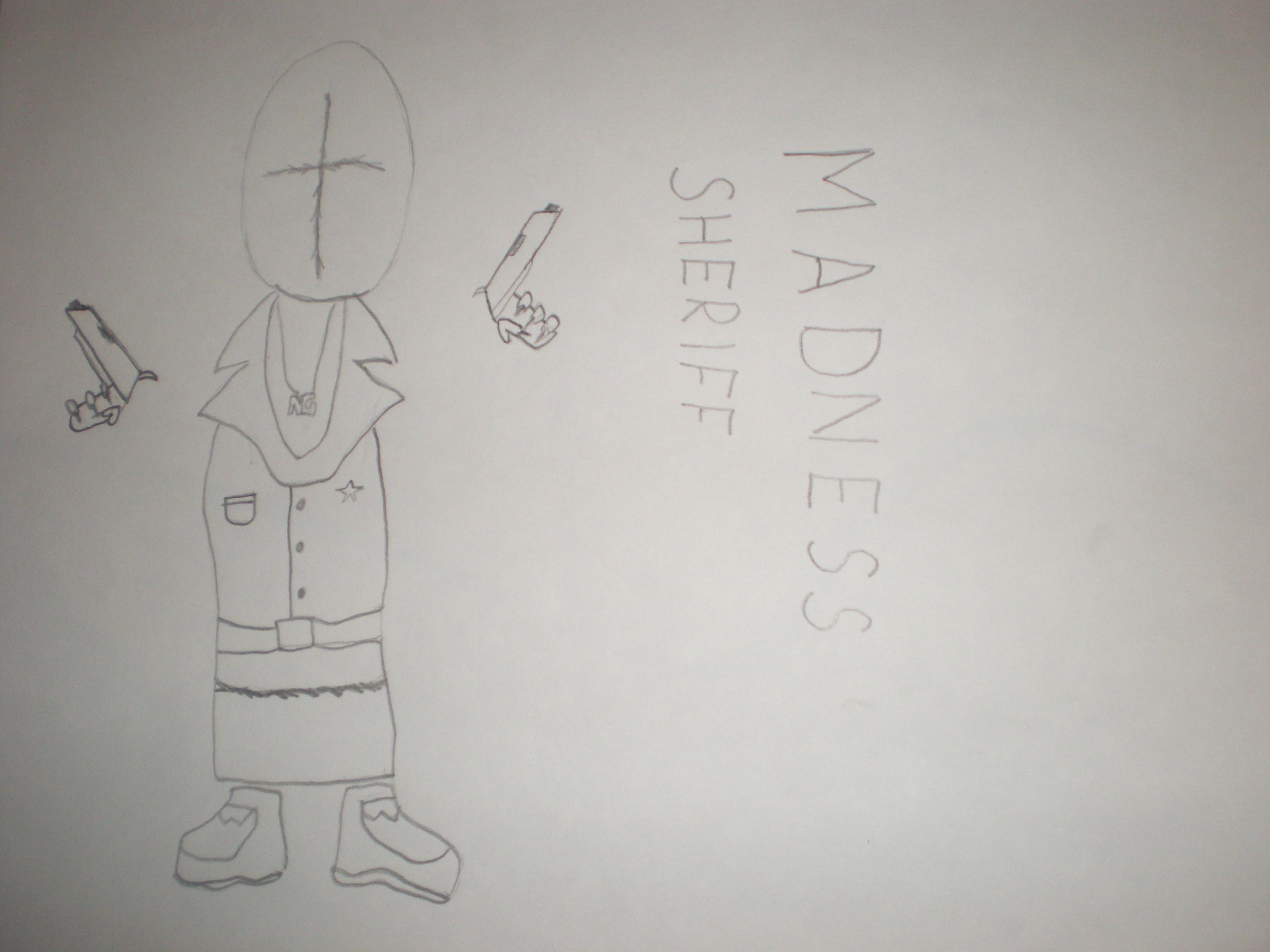 Madness Sheriff