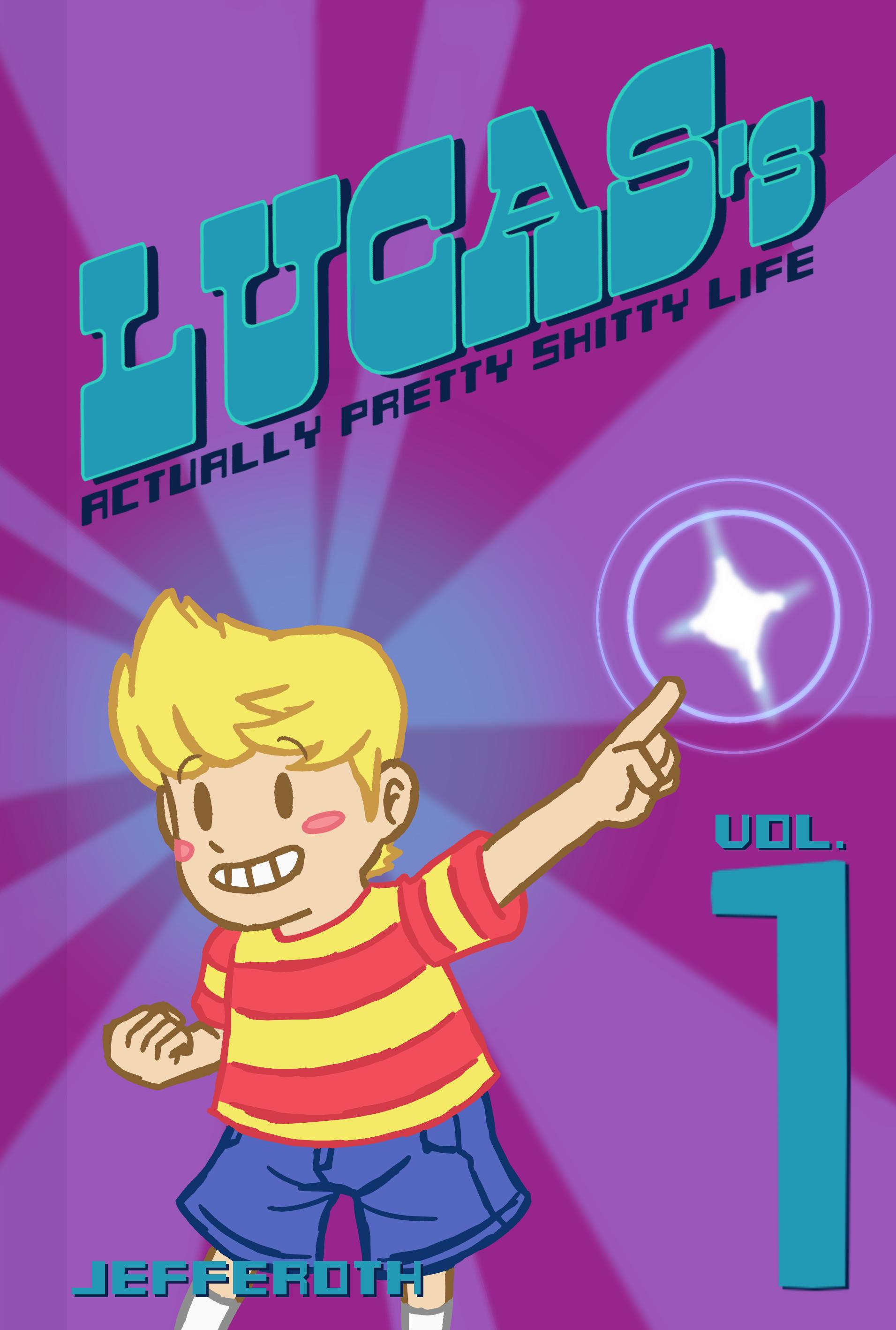 Lucas's Actually Pretty Shitty Life Vol. 1