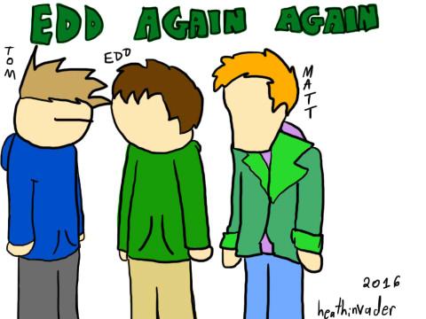 Edd Again Again