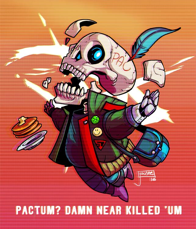 Pactum? Damn near killed 'um