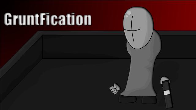 GruntFication